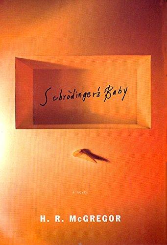 Schrodinger's Baby: A Novel: McGregor, H.R.; McGregor, H. R.