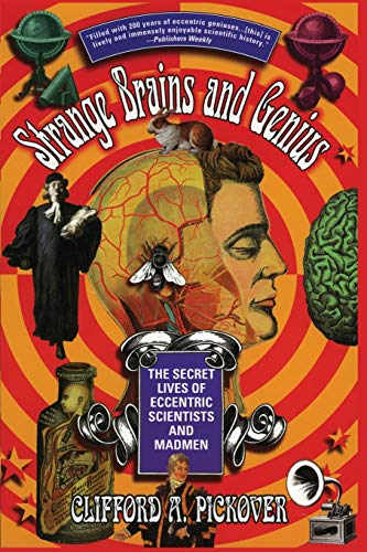 9780688168940: Strange Brains and Genius: The Secret Lives Of Eccentric Scientists And Madmen