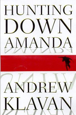 Hunting Down Amanda: Klavan, Andrew