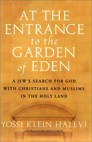 9780688169084: At the Entrance to the Garden of Eden: A Jew's Search for God with Christians and Muslims in the Holy Land