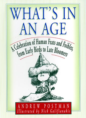 What's in an Age?: Who Did What When, From Age 1 To 100 (0688169112) by Andrew Postman