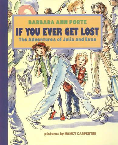 9780688169473: If You Ever Get Lost: The Adventures of Julia and Evan