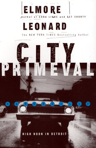 9780688169701: City Primeval: High Noon in Detroit (Quill) (Elmore Leonard Library)