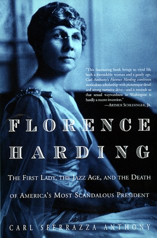 9780688169756: Florence Harding: The First Lady, The Jazz Age, And The Death Of America's Most Scandalous President