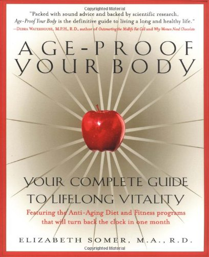 9780688169770: Age-Proof Your Body: Your Complete Guide to Lifelong Vitality
