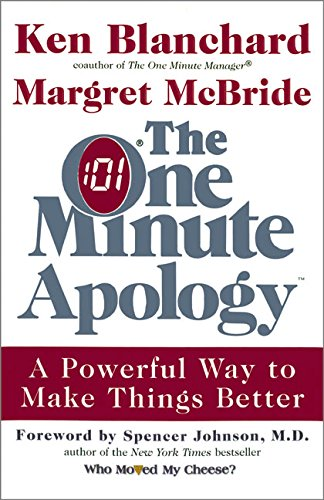 9780688169817: The One Minute Apology: A Powerful Way to Make Things Better