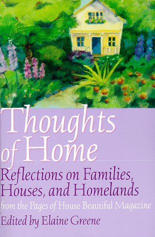 House Beautiful Marketplace 9780688169886: thoughts of home: reflections on families, houses