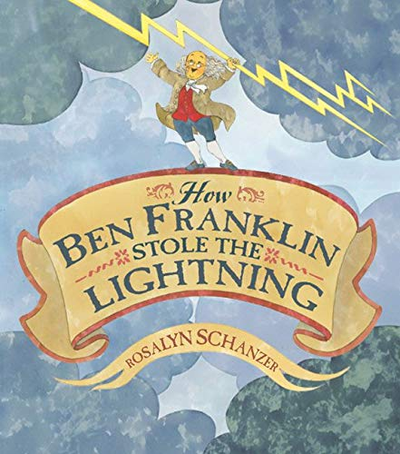 9780688169930: How Ben Franklin Stole the Lightning