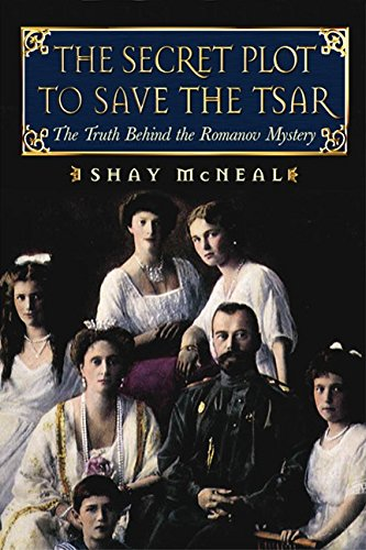 9780688169985: The Secret Plot to Save the Tsar: The Truth Behind the Romanov Mystery