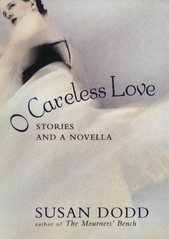 9780688169992: O Careless Love: Stories and a Novella (Her Lothrop What Can She Be? Series)