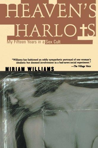 9780688170127: Heaven's Harlots: My Fifteen Years in a Sex Cult