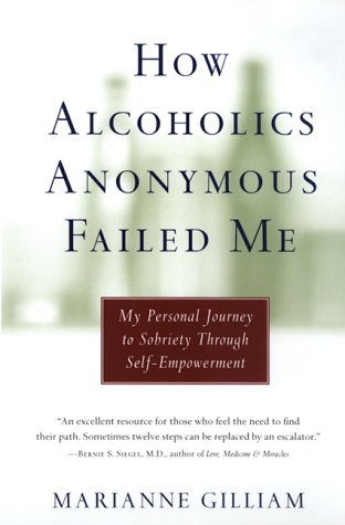 How Alcoholics Anonymous Failed Me: My Personal