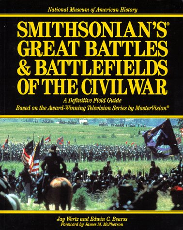 9780688170240: Smithsonian's Great Battles & Battlefields of the Civil War: The Definitive Field Guide Based on the Award Winning Television Series by Mastervision