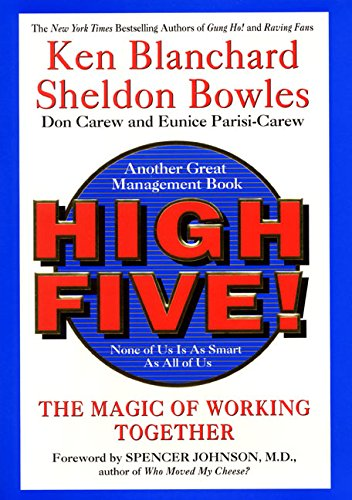 High Five!: The Magic of Working Together: Blanchard, Kenneth H.;Parisi-Carew,