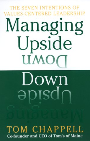 9780688170691: Managing Upside Down: The Seven Intentions Of Values-Centered Leadership