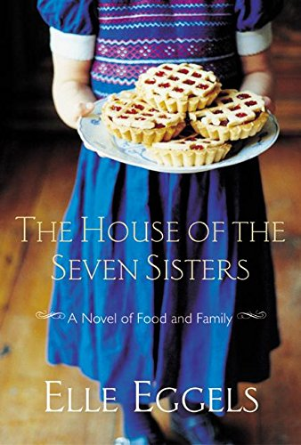 9780688170707: The House of the Seven Sisters: A Novel of Food and Family