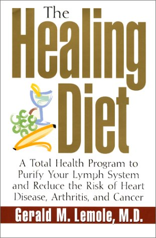 9780688170738: The Healing Diet: A Total Health Program to Purify Your Lymph System and Reduce the Risk of Heart Disease, Arthritis, and Cancer