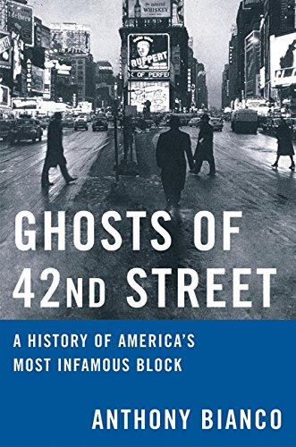 9780688170899: Ghosts of 42nd Street: A History of America's Most Infamous Block