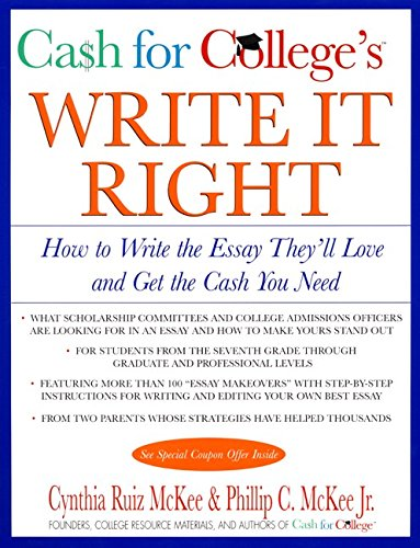 9780688171087: CASH for COLLEGE'S Write It Right: How to Write the Essay They'll Love and Get the Cash You Need (Harperresource Book)