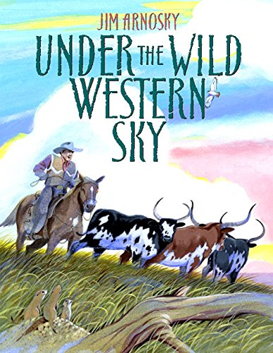 Under the Wild Western Sky (9780688171223) by Jim Arnosky