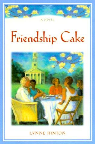 9780688171476: Friendship Cake: A Novel