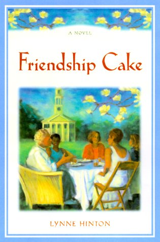 9780688171476: Friendship Cake: A Novel