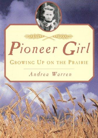 9780688171513: Pioneer Girl: Growing Up on the Prairie
