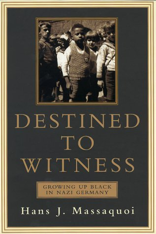 9780688171551: Destined to Witness: Growing Up Black in Nazi Germany