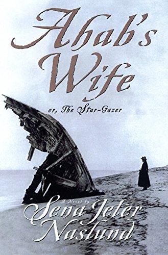 9780688171872: Ahab's Wife: Or, The Star-Gazer: A Novel