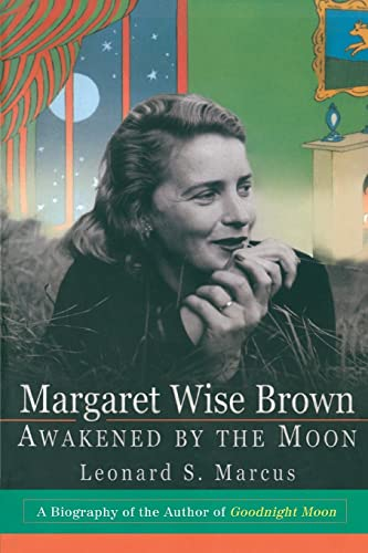 9780688171889: Margaret Wise Brown: Awakened By the Moon
