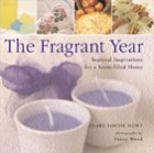 9780688171902: The Fragrant Year: Seasonal Inspirations for a Scent-Filled Home