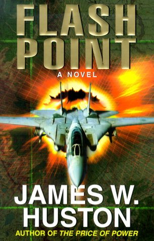 9780688172015: Flash Point: A Novel