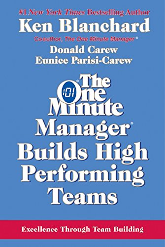 the one minute manager builds high performing teams ken blanchard The one minute manager builds high performing teams by ken blanchard, donald carew, & eunice parisi-carew the people we manage are our most important resources.