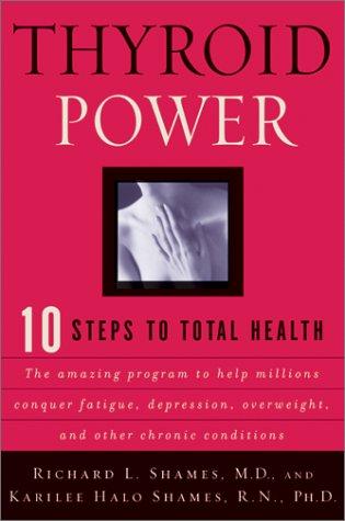 9780688172367: Thyroid Power: Ten Steps to Total Health