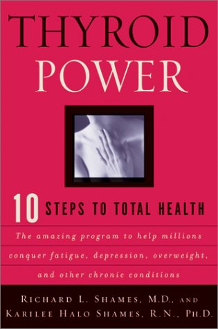 9780688172367: Thyroid Power: Ten Steps to Total Health