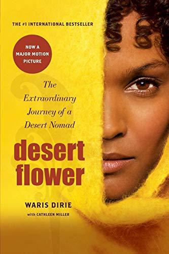 Desert Flower: The Extraordinary Journey of a Desert Nomad (9780688172374) by Waris Dirie