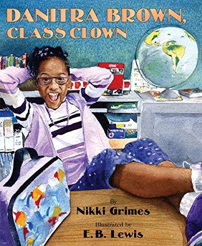 Danitra Brown, Class Clown: Nikki Grimes; Illustrator-E. B. Lewis