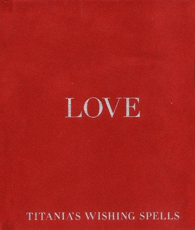 9780688173678: Love (Titania's Wishing Spells)