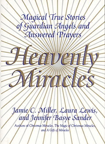 Heavenly Miracles: Magical True Stories of Guardian: Jamie C. Miller,