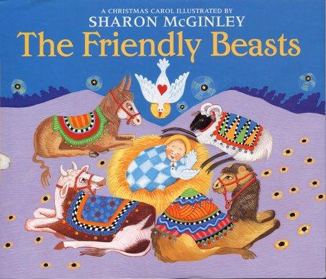 9780688174224: The Friendly Beasts: A Christmas Carol
