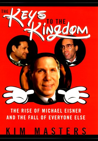 9780688174491: The Keys to the Kingdom: How Michael Eisner Lost His Grip