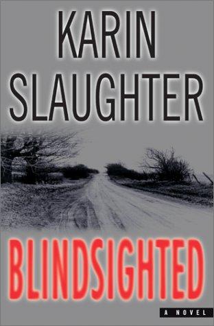 9780688174576: Blindsighted: A Novel (Dr. Sara Linton)