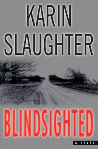 Blindsighted : A Novel: Slaughter, Karin