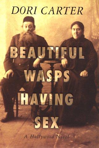 9780688174644: Beautiful Wasps Having Sex