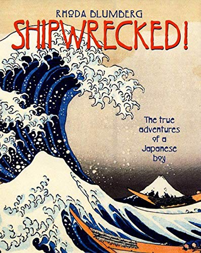 9780688174859: Shipwrecked!: The True Adventures of a Japanese Boy