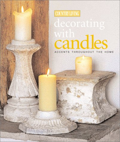 9780688175023: Country Living Decorating with Candles: Accents for Every Room