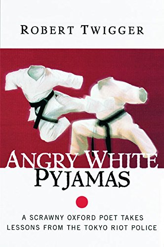 9780688175375: Angry White Pyjamas: A Scrawny Oxford Poet Takes Lessons From The Tokyo Riot Police