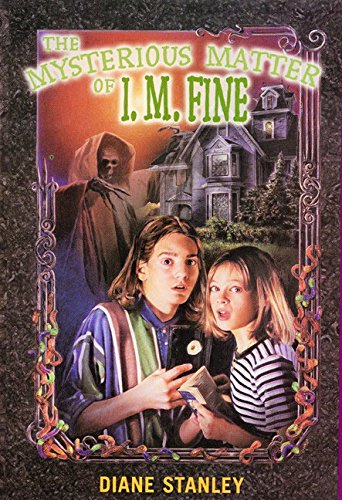 The Mysterious Matter of I. M. Fine: Stanley, Diane
