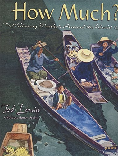 How Much?: Visiting Markets Around the World: Lewin, Ted (Author, Illustrator)