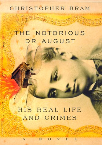 9780688175696: The Notorious Dr. August: His Real Life and Crimes